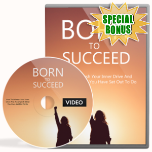 Special Bonuses - October 2018 - Born To Succeed Video Upgrade Pack