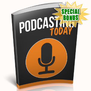 Special Bonuses - November 2018 - Podcasting Today