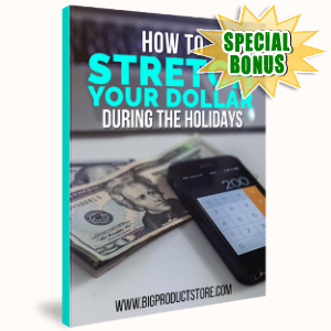 Special Bonuses - November 2018 - How To Stretch Your Dollar Through The Holidays