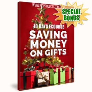 Special Bonuses - November 2018 - 10 Days Saving Money On Gifts Ecourse