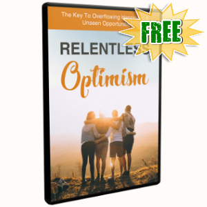Special Bonuses - November 2018 - Relentless Optimism Video Upgrade Pack