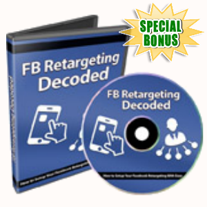 Special Bonuses - December 2018 - Facebook Retargeting Decoded Video Series Pack
