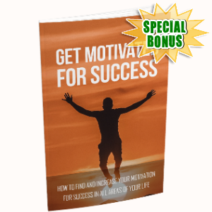 Special Bonuses - December 2018 - Get Motivated For Success
