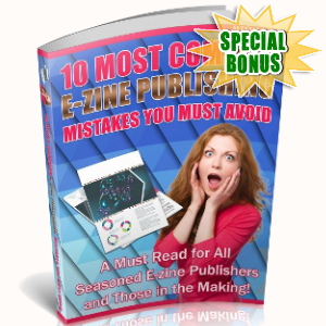 Special Bonuses - January 2019 - 10 Most Common Ezine Publishing Mistakes You Must Avoid