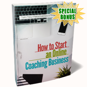 Special Bonuses - February 2019 - How To Start An Online Coaching Business Pack