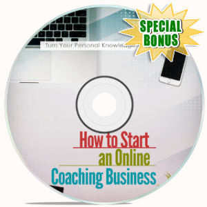 Special Bonuses - February 2019 - How To Start An Online Coaching Business Video Upgrade Pack