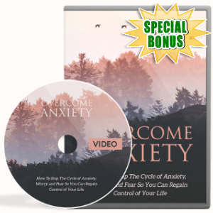 Special Bonuses - February 2019 - Overcoming Anxiety Video Upgrade Pack