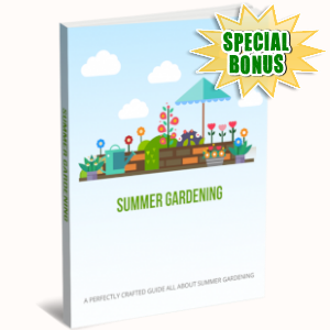 Special Bonuses - March 2019 - Summer Gardening