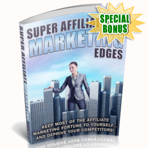 Special Bonuses - March 2019 - Super Affiliate Marketing Edges