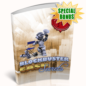Special Bonuses - March 2019 - Blockbuster Cash Secrets