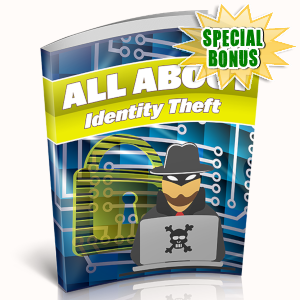 Special Bonuses - April 2019 - All About Identity Theft
