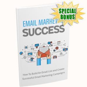 Special Bonuses - April 2019 - Email Marketing Success