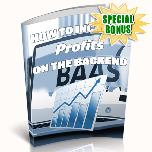 Special Bonuses - May 2019 - How To Increase Profits On The Backend