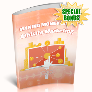 Special Bonuses - May 2019 - Making Money With Affiliate Marketing