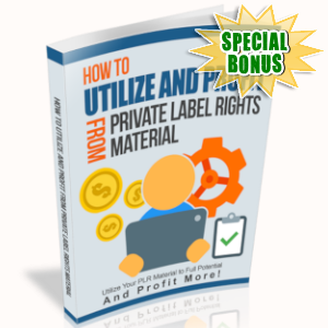 Special Bonuses - May 2019 - How To Utilize And Profit From Private Label Rights Material