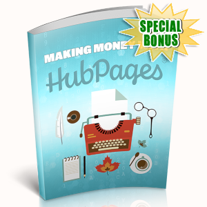 Special Bonuses - May 2019 - Making Money With Hubpages