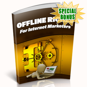 Special Bonuses - May 2019 - Offline Riches For Internet Maketers