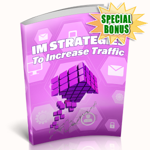 Special Bonuses - May 2019 - IM Strategies To Increase Traffic