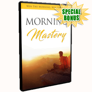 Special Bonuses - May 2019 - Morning Mastery Video Upgrade Pack