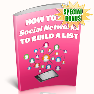 Special Bonuses - June 2019 - How To Use Social Networks To Build A List