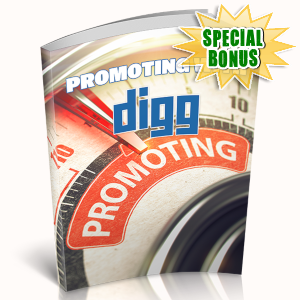 Special Bonuses - June 2019 - Promoting With Digg