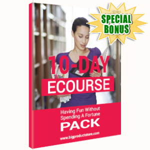 Special Bonuses - June 2019 - 10-Day ECourse - Having Fun without Spending a Fortune Pack