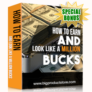 Special Bonuses - June 2019 - How To Earn And Look Like A Million Bucks
