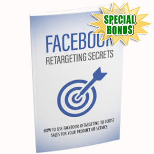 Special Bonuses - June 2019 - Facebook Retargeting Secrets