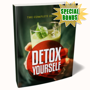 Special Bonuses - June 2019 - The Complete Detox Guide - Detox Yourself Pack