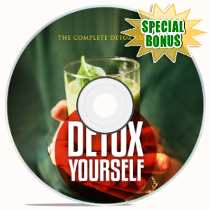 Special Bonuses - June 2019 - The Complete Detox Guide - Detox Yourself Video Upgrade Pack