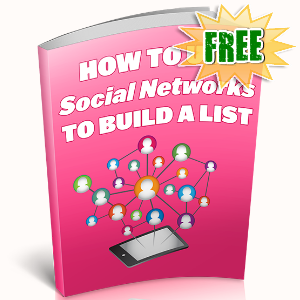FREE Weekly Gifts - July 8, 2019 - How To Use Social Networks To Build A List