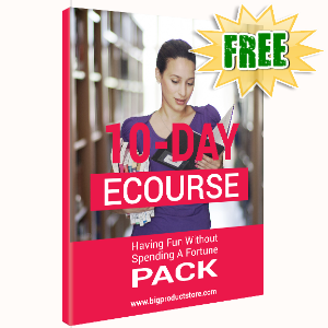 FREE Weekly Gifts - July 8, 2019 - 10-Day ECourse - Having Fun without Spending a Fortune Pack