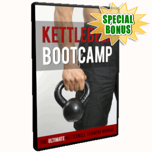 Special Bonuses - July 2019 - Kettlebell Bootcamp Video Upgrade Pack