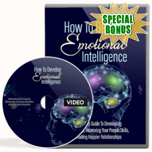 Special Bonuses - July 2019 - How To Develop Emotional Intelligence Video Upgrade Pack