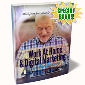 Special Bonuses - July 2019 - Work At Home & Digital Marketing For Seniors Pack