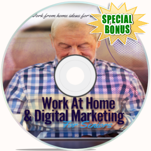 Special Bonuses - July 2019 - Work At Home & Digital Marketing For Seniors Video Upgrade Pack