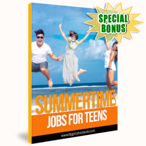 Special Bonuses - July 2019 - Summertime Jobs For Teens