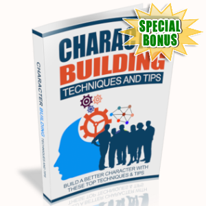 Special Bonuses - July 2019 - Character Building Techniques And Tips