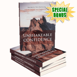 Special Bonuses - July 2019 - Unshakeable Confidence Pack