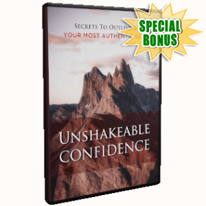 Special Bonuses - July 2019 - Unshakeable Confidence Video Upgrade Pack