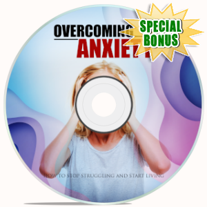 Special Bonuses - July 2019 - Overcoming Anxiety Video Upgrade Pack