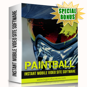 Special Bonuses - August 2019 - Paintball Instant Mobile Video Site Software