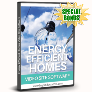 Special Bonuses - August 2019 - Energy Efficient Homes Video Site Software