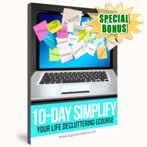 Special Bonuses - August 2019 - 10-Day Simplify Your Life Decluttering Ecourse