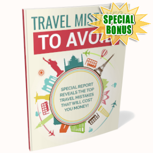 Special Bonuses - August 2019 - Travel Mistakes To Avoid