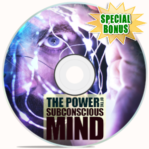 Special Bonuses - August 2019 - The Power Of The Subconscious Mind Video Upgrade Pack
