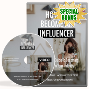 Special Bonuses - August 2019 - How To Become An Influencer Video Upgrade Pack