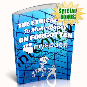 Special Bonuses - August 2019 - The Ethical Way To Make Money On Forgotten Myspace