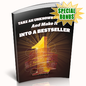 Special Bonuses - August 2019 - Take An Unknown Product And Make It Into A Bestseller