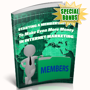 Special Bonuses - September 2019 - Starting A Membership Site To Make Even More Money In Internet Marketing